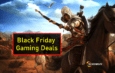 Catch The Latest Black Friday Gaming Deals Before They Expire