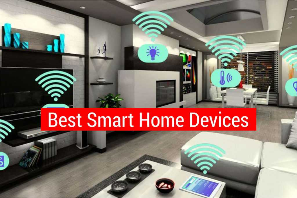The Best Smart Home Devices of 2018
