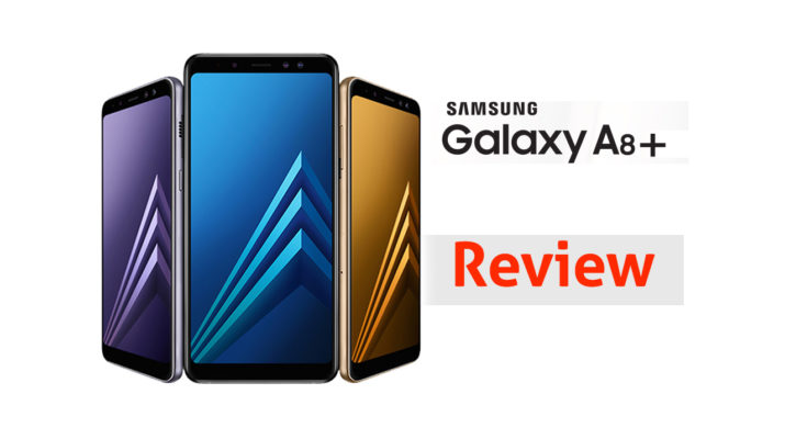 samsung A8+ Review