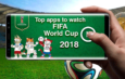 Best apps to watch 2018 FIFA World Cup